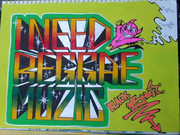 I NEED REGGAE MUZIC (Graffiti)