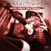 HATE CREW DEATHROLL【MMDレコードCDジャケットアート選手権】
