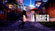 【初音ミク】IA / HIGHER 踊ってみた【MMD カメラ配布】
