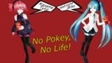 No Pokey, No Life!