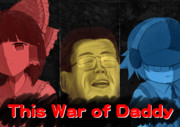 This war of Daddy