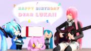 ♫Happy Birthday dear ル~カ~♩
