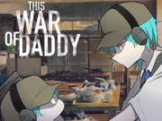 This War of Daddy ファンアート