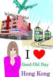 I Love Good Old Day Hong Kong.