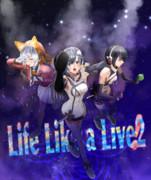 Life Like a Live!