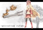 ~pistolium rufum~