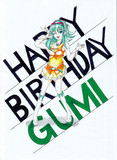 GUMI! HAPPY BIRTHDAY!!
