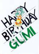 GUMI! HAPPY BIRTHDAY!!