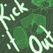 G-kick it Out.