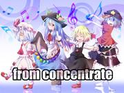 【第4回東方ニコ童祭】from concentrate