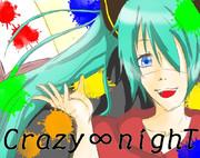 Crazy∞nighT