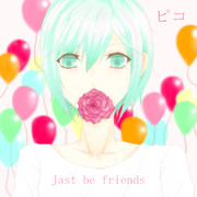 Just be friends ver.ピコ