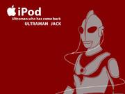 iPod風ウルトラマンジャック