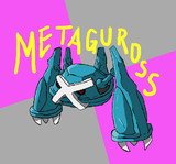 METAGUROSS!!