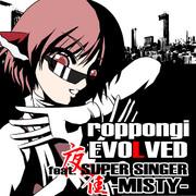 roppongiEVOLVED feat. SUPER SINGER 夜雀 -MISTY-