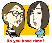 Do you have time ?