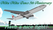 Have a nice Flight ! ~MikuMikuDance5周年記念~