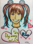 fly away なぅ。vol,2.5 Rino