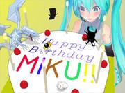 ミクの誕生日!