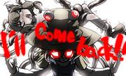 I,ll come back!!