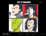 The Dragon Balls 「LET IT MAZARE」