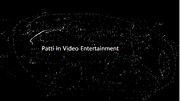 Patti in Video Entertainment(新)