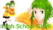 High School GUMI (hsGUMI) さんが来たので!