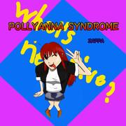 POLLYANNA SYNDROME【オリジナル曲】