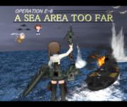 A SEA AREA TOO FAR~遠すぎた海域~