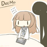 DEEMO!