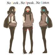 No Look , No Speak , No Listen