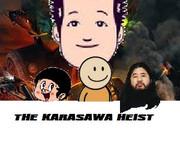 THE KARASAWA HEIST