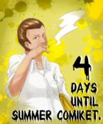4 days until Summer Comiket!!