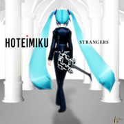 HOTEI MIKU / STRANGERS【MMDジャケットアート】