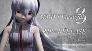 【MMD-PVF3】RIP=RELEASE【健音テイ】