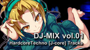 DJ-MIX vol.01 -Hardcore Techno Tracks- (J-CORE)