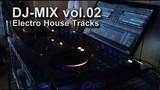 DJ-MIX vol.02 -Electro House Tracks-