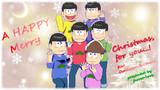 Merry  Christmas…! feat.Osomatsu-Brothers.
