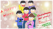Merry  Christmas…! feat.Osomatsu-Brothers.