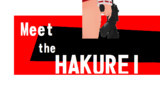 Meet the HAKUREI