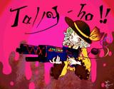 Tally-hooooooooo!!