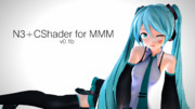【配布】N3+CShader for MMM