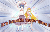 It's lunatic fever time !