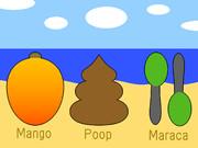 海、マンゴー、うんち、マラカス