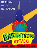 EARTHTRON ATTACK!