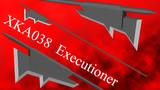 【試作品】XKA038 Executioner【大斧】