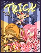 TRICK  「」 TREAT!