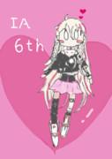 IA  生誕 6周年 Anniversary