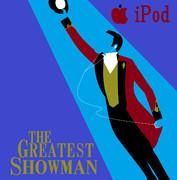 グレイテストショーマン iPod風