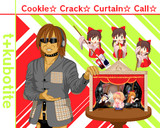 Cookie☆ Crack☆ Curtain☆ Call☆